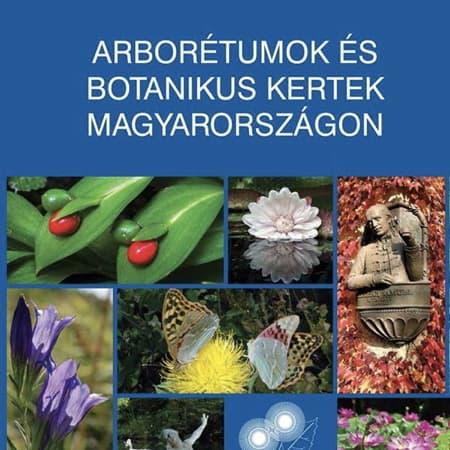 Arborétumok és botanikus kertek Magyarországon könyv